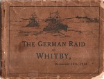 German Raid on whitby 16th Dec. 1914.